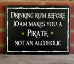 Drinking Rum Before 10 Makes You a Pirate