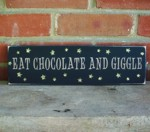 Eat Chocolate and Giggle Sign