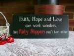 Faith, Hope, Love and Ruby Slippers