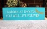 Garden As ThoughYou Will Live Forever