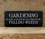 Gardening Just a Glamorous Term for Pulling Weeds