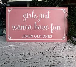 Girls Just Wanna Have Fun...Even Old Ones