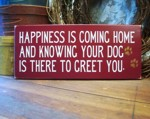 Happiness is Coming Home Dog