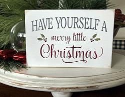 Have Yourself a Merry Little Christmas Mini Sign
