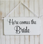 Here Comes The Bride Flower Girl or Ring Bearer Sign