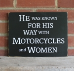 He was Known for His Way With Motorcycles and Women