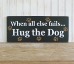 When  all else fails...Hug the Dog
