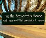 I'm the Boss of this House...