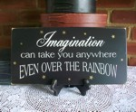 Imagination Can Take You Anywhere Even Over the Rainbow