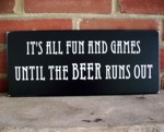 It's All Fun and Games Until Beer Run Out