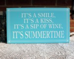 It's a Smile, It's a Kiss, It's a Sip of Wine It's Summertime 8x14