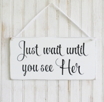 Just Wait Until You See Her