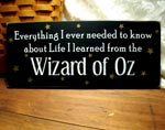 Everything I ever needed to know about Life, I learned from the Wizard of Oz