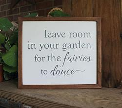 Leave Room in Your Garden for the Fairies to Dance