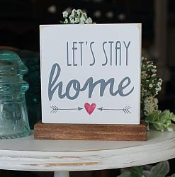 Let's Stay Home - Let's Go Out Reversible Mini Sign