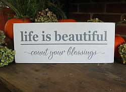 Life is Beautiful Count Your Blessings