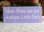 Mom Moms Are Just Antique Little Girls