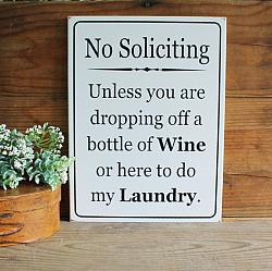 No Soliciting Unless You are Dropping Off Wine