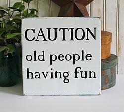 Caution Old People Having Fun