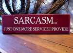 Sarcasm Just One More Service I Provide