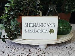 Shenanigans and Malarkey Mini Sign