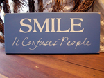 Smile ... It Confuses People