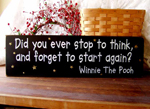 Did you ever stop to think and forget to start again?