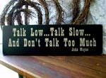 Talk Low...Talk Slow...And Don't Talk Too Much