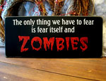 The only thing we have to fear is Zombies