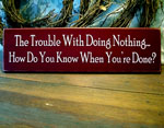 The Trouble With Doing Nothing...