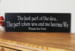 The best part of the day...the part when you and me become We