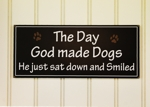 The day God made Dogs He sat down and Smiled
