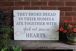 They Broke Bread in Their Homes and Ate Together With Glad and Sincere Hearts
