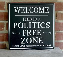 Welcome This is a Politics Free Zone