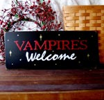 Vampires Welcome Painted Wood Sign