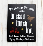 Welcome My Pretties Wicked Witch Inn