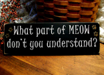 What part of MEOW don't you understand?