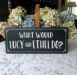 What would Lucy and Ethel Do?