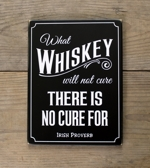 What Whiskey Will Not Cure 9x12