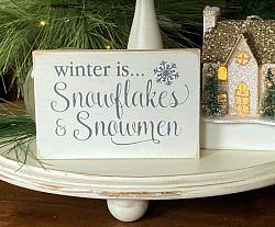 Winter is Snowflakes and Snowmen