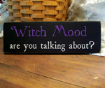 Witch Mood Are You Talking About