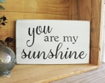 You are my Sunshine 6x10
