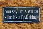 You say I'm a Witch like it's a Bad Thing