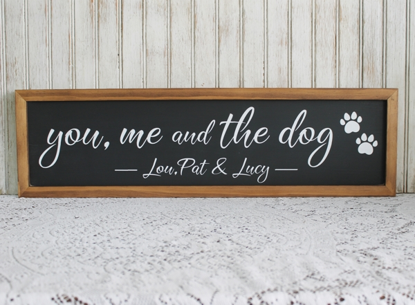 you me and the dog personalized sign